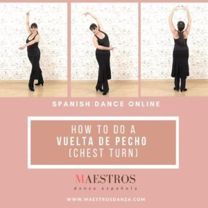 Vuelta de Pecho Classical Spanish Dance